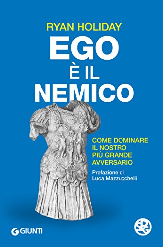 Ego è il mio nemico di Ryan Holiday