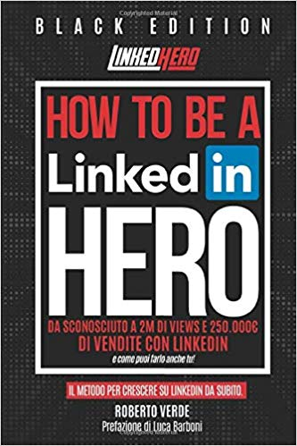 How to be a LinkedIn Hero di Roberto Verde